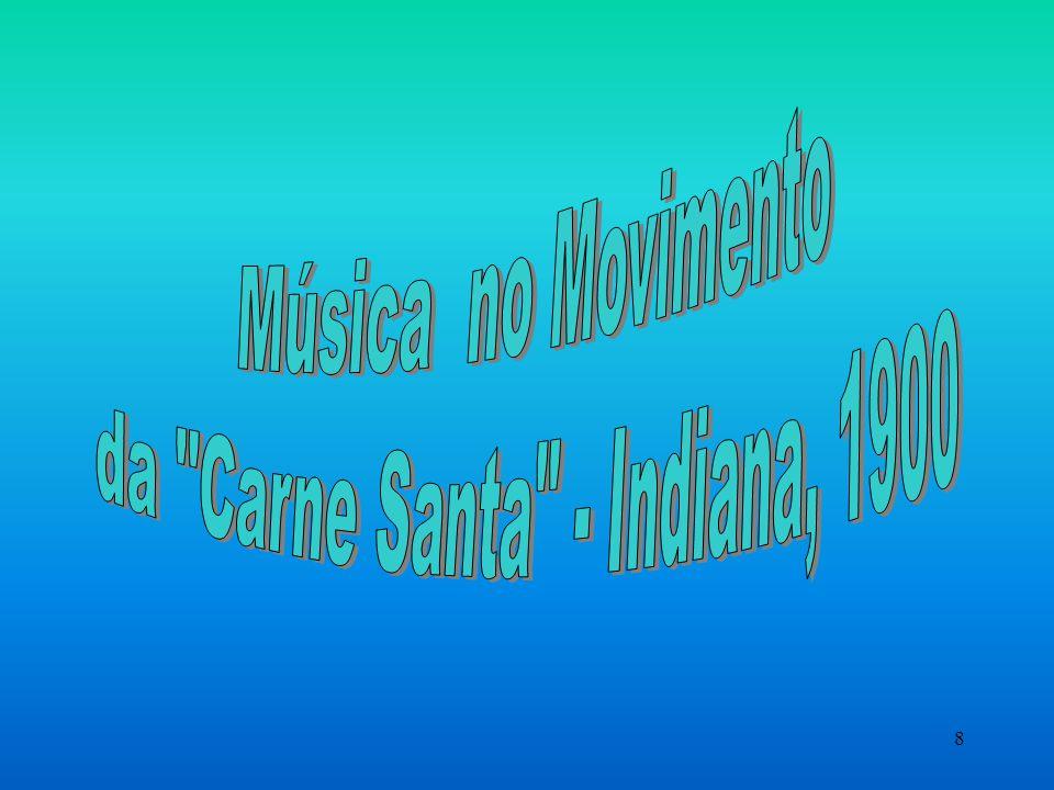 da Carne Santa - Indiana, 1900