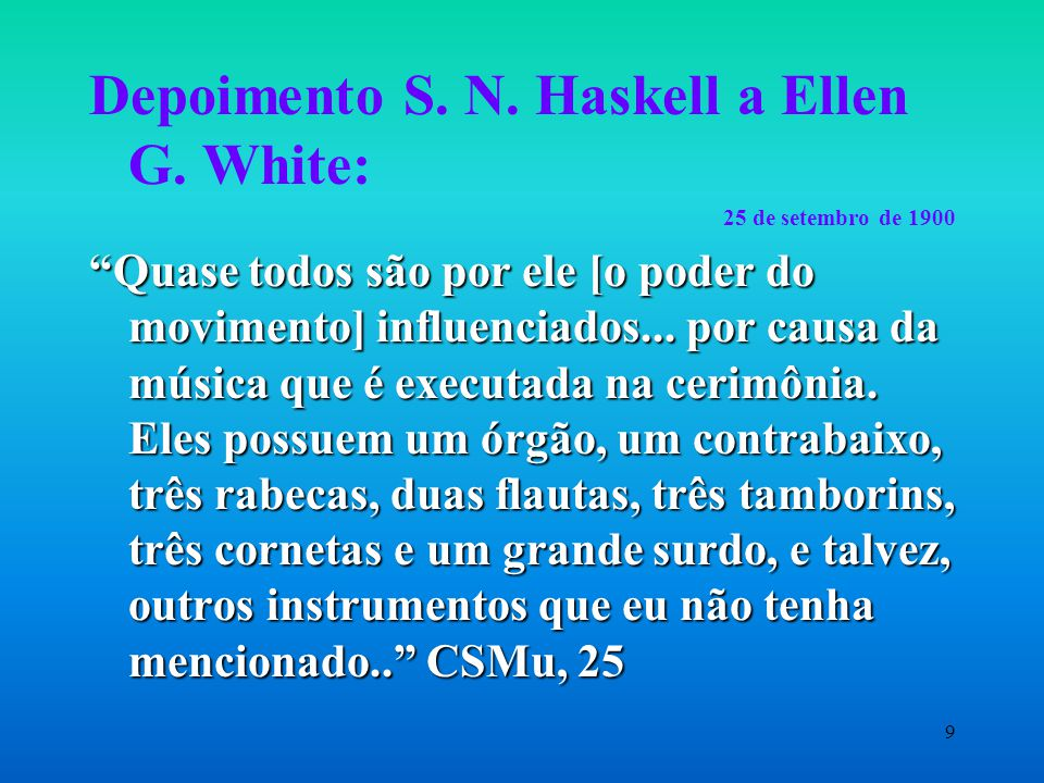 Depoimento S. N. Haskell a Ellen G. White: