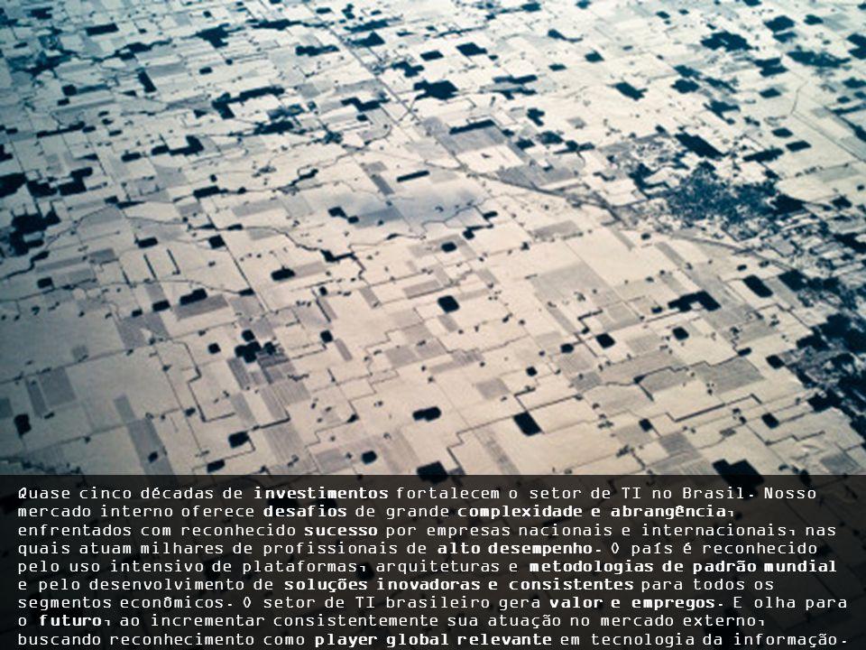 SER BRASILEIRO TER PORTE. CONSTRUIR GRANDES PARCERIAS. SER UM PLAYER ESTRATÉGICO EM TI. + + +