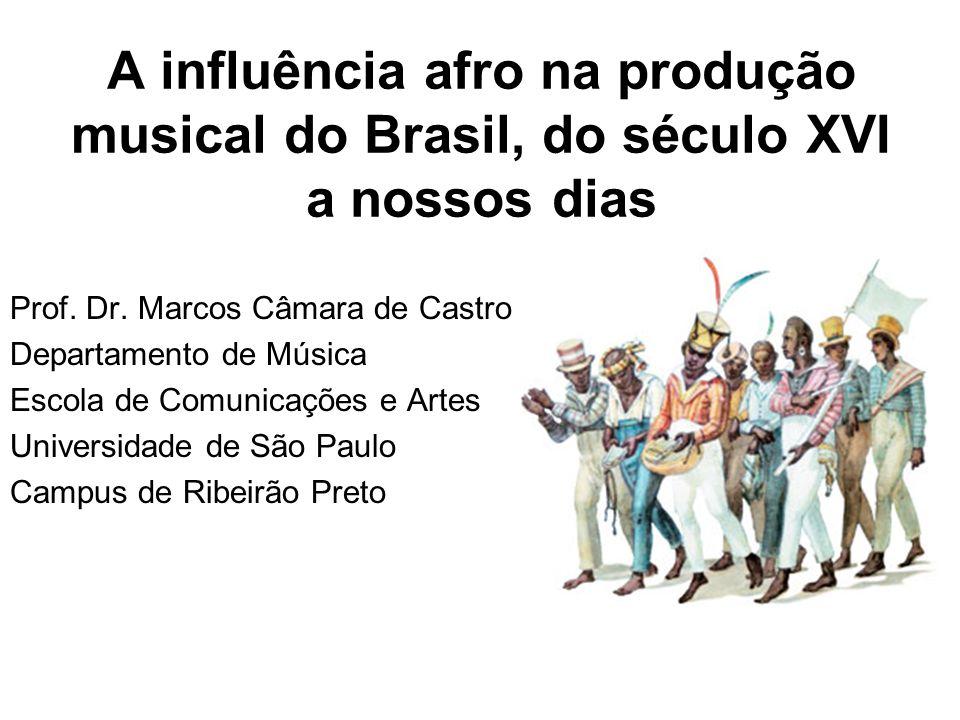 A influência afro na produção musical do Brasil, do século XVI a nossos dias