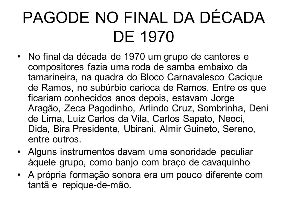 PAGODE NO FINAL DA DÉCADA DE 1970