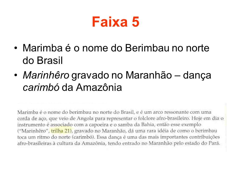 Faixa 5 Marimba é o nome do Berimbau no norte do Brasil