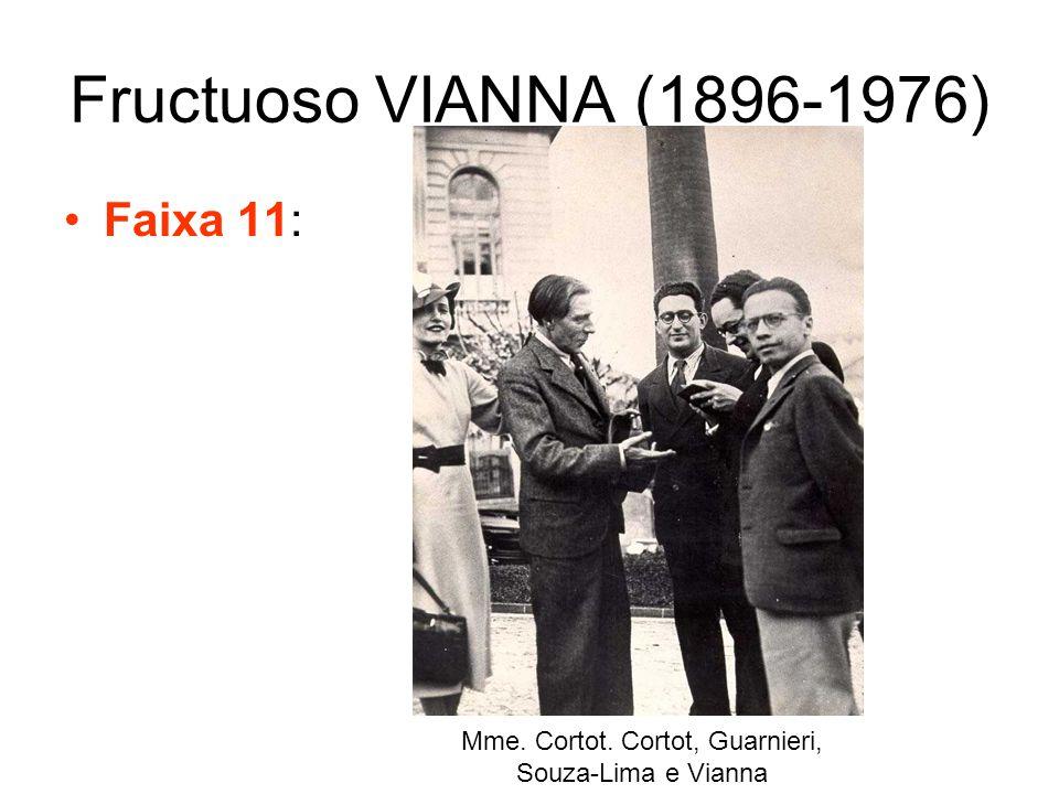 Mme. Cortot. Cortot, Guarnieri, Souza-Lima e Vianna