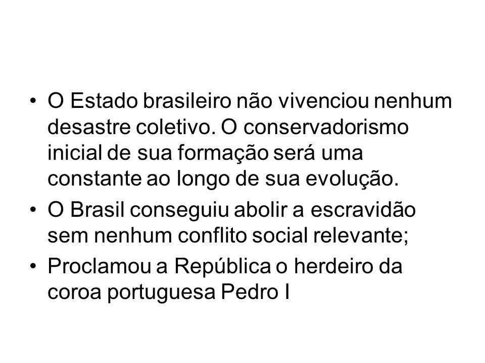 O Estado brasileiro não vivenciou nenhum desastre coletivo