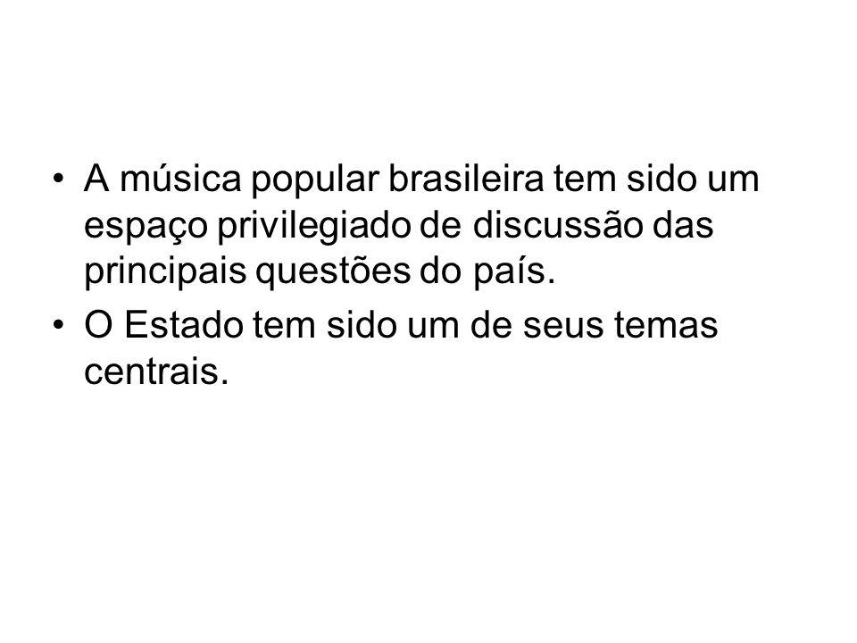 A música popular brasileira tem sido um espaço privilegiado de discussão das principais questões do país.