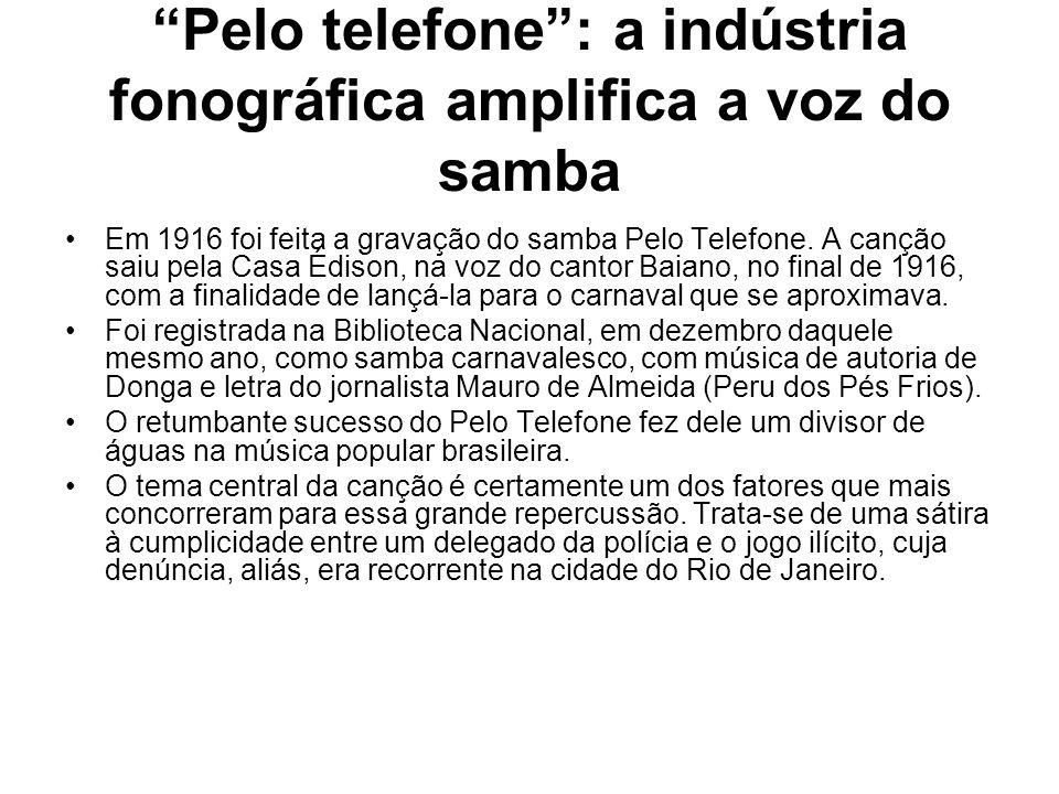 Pelo telefone : a indústria fonográfica amplifica a voz do samba