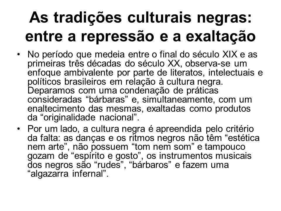 As tradições culturais negras: entre a repressão e a exaltação