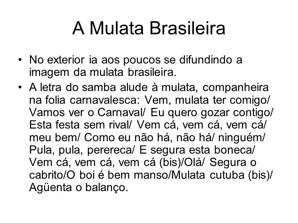 A Mulata Brasileira No exterior ia aos poucos se difundindo a imagem da mulata brasileira.