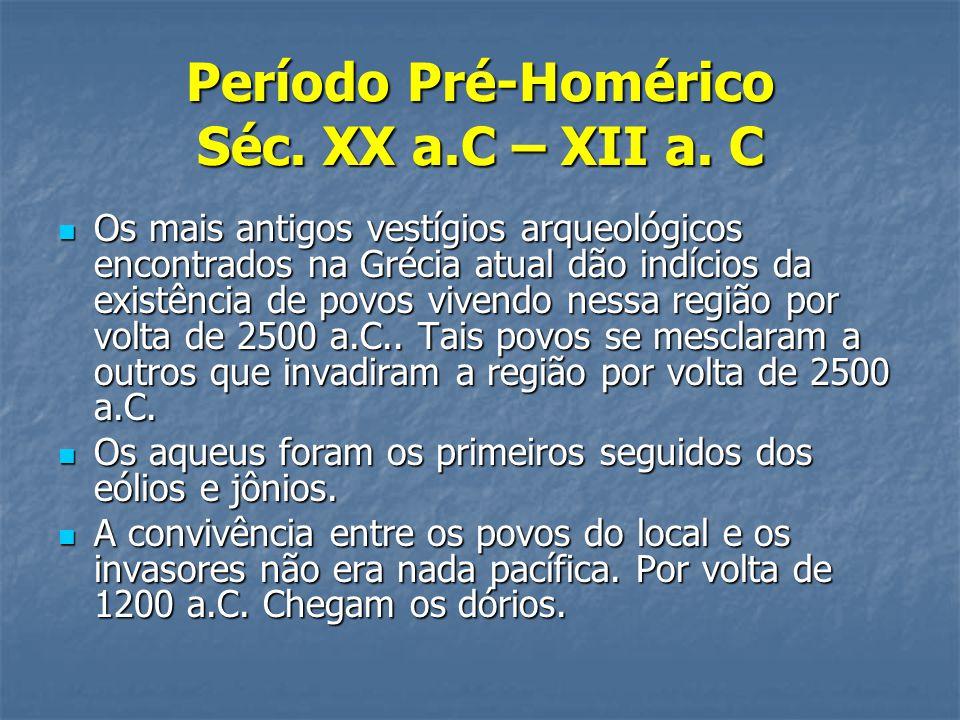 Período Pré-Homérico Séc. XX a.C – XII a. C