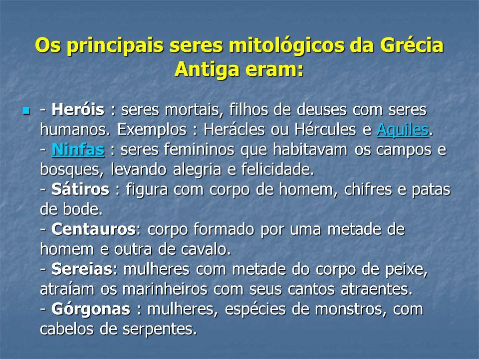 Os principais seres mitológicos da Grécia Antiga eram: