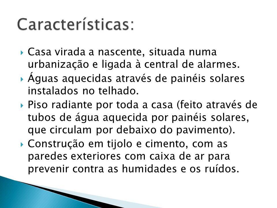 Características: Casa virada a nascente, situada numa urbanização e ligada à central de alarmes.