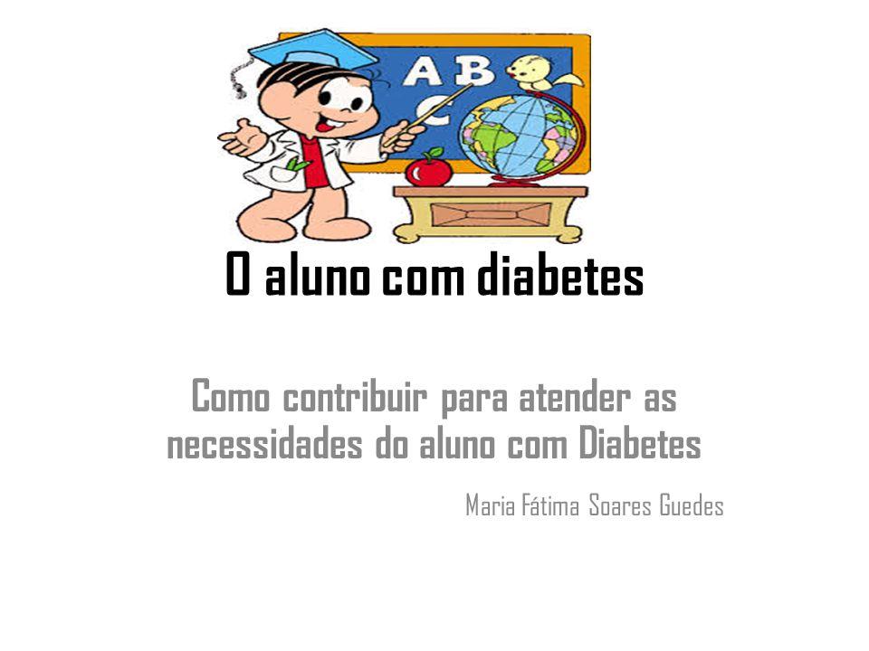 Como contribuir para atender as necessidades do aluno com Diabetes