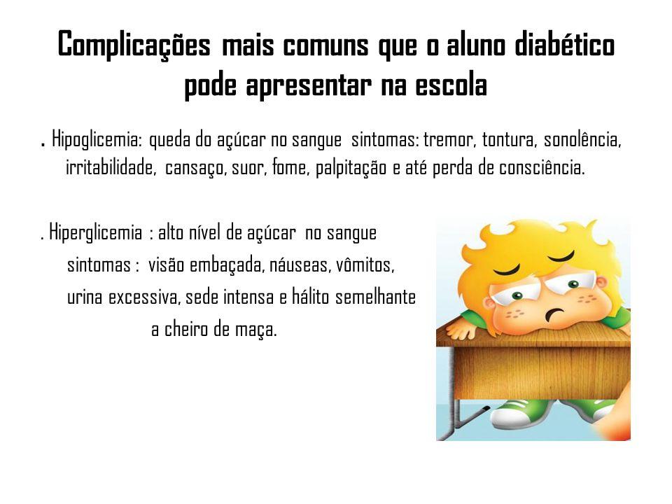 Complicações mais comuns que o aluno diabético pode apresentar na escola