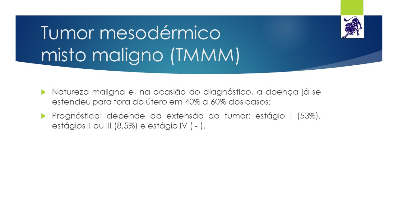 Tumor mesodérmico misto maligno (TMMM)