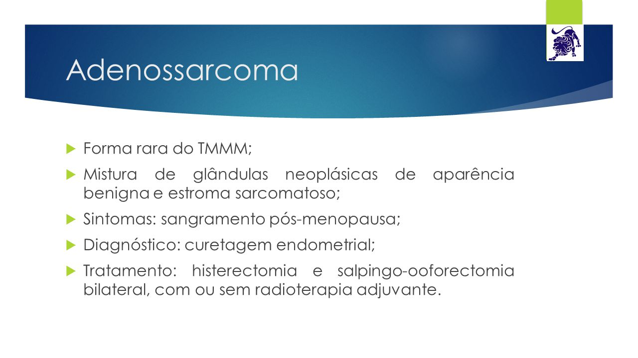 Adenossarcoma Forma rara do TMMM;