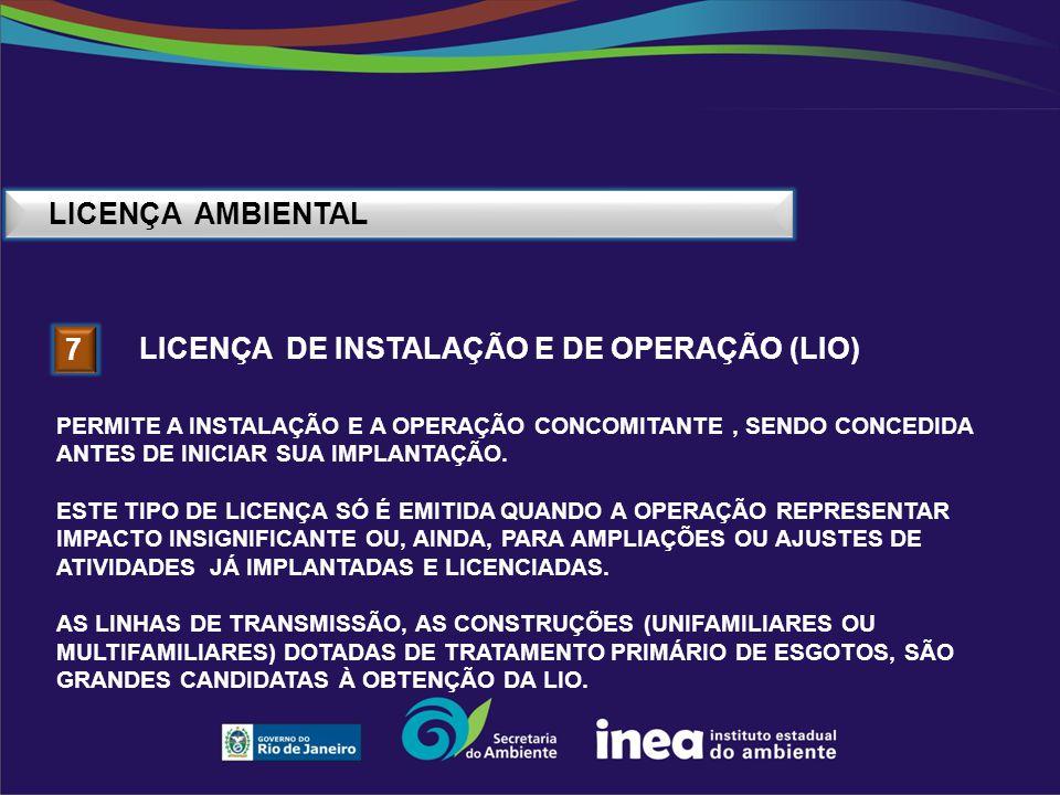 Licença DE INSTALAÇÃO E DE OPERAÇÃO (liO) 7