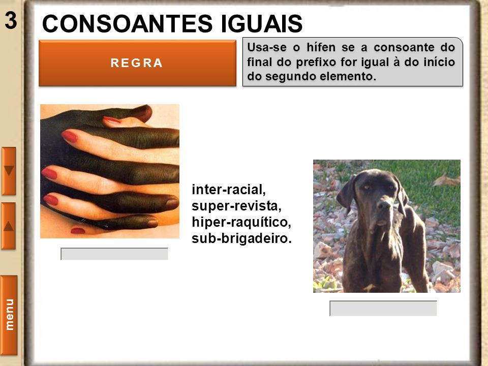 3 CONSOANTES IGUAIS inter-racial, super-revista, hiper-raquítico,