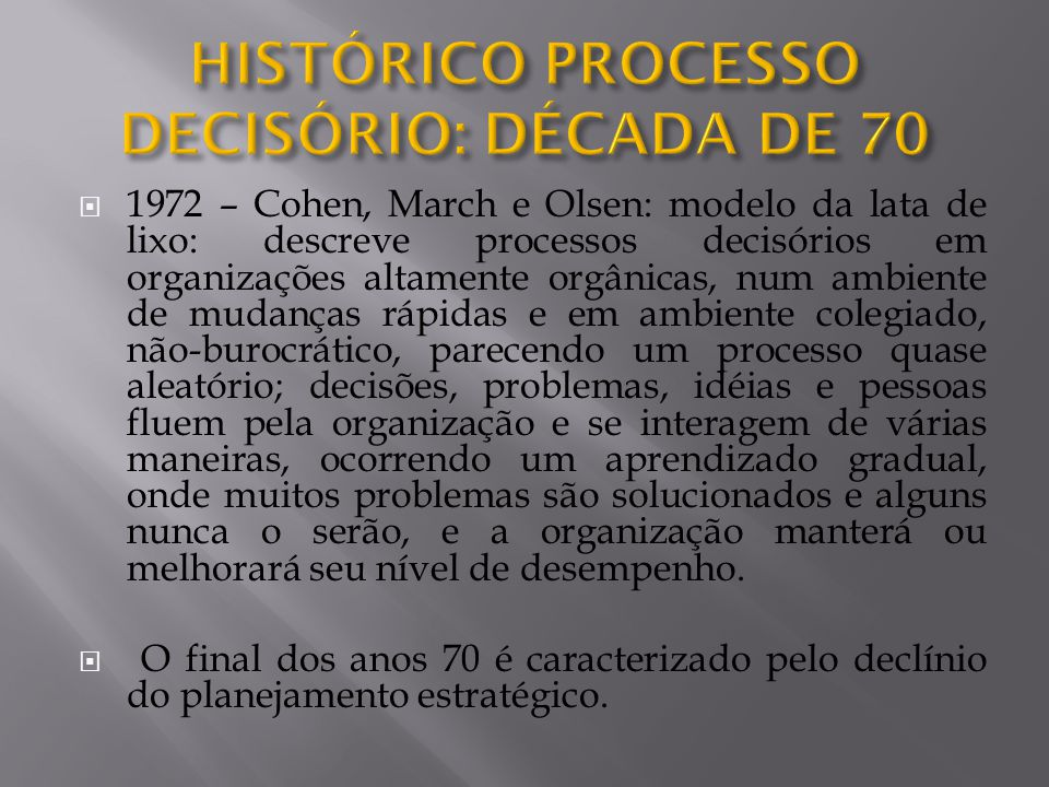 HISTÓRICO PROCESSO DECISÓRIO: DÉCADA DE 70