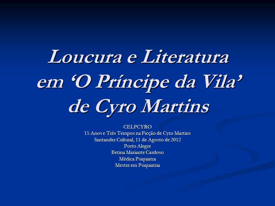 Loucura e Literatura em 'O Príncipe da Vila' de Cyro Martins
