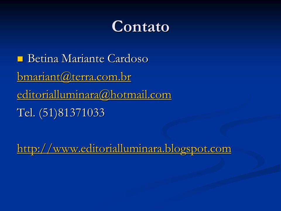 Contato Betina Mariante Cardoso bmariant@terra.com.br
