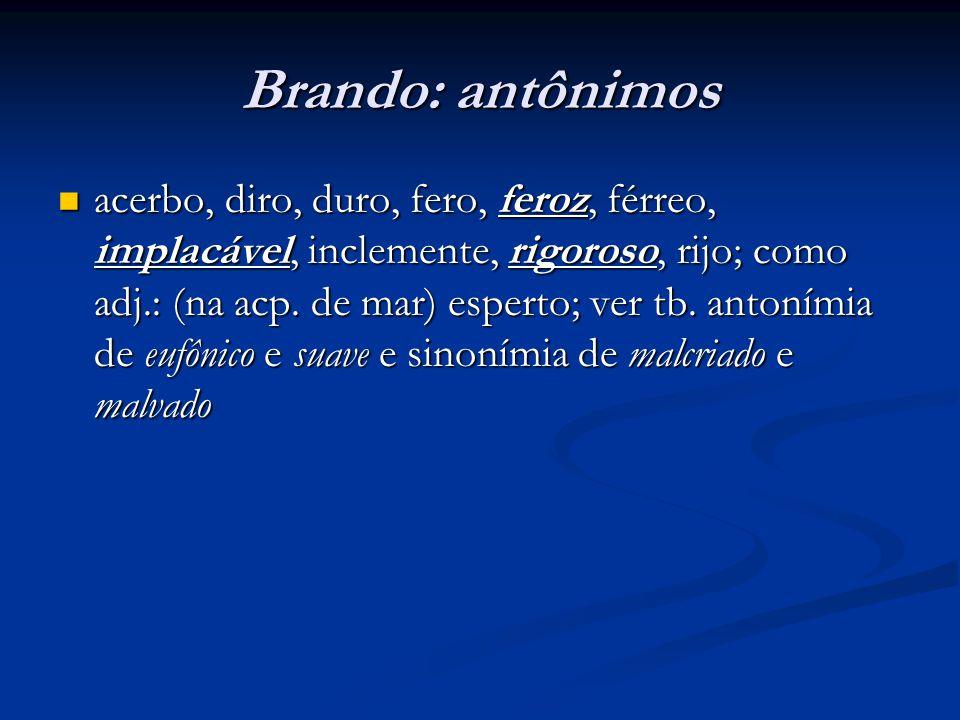 Brando: antônimos