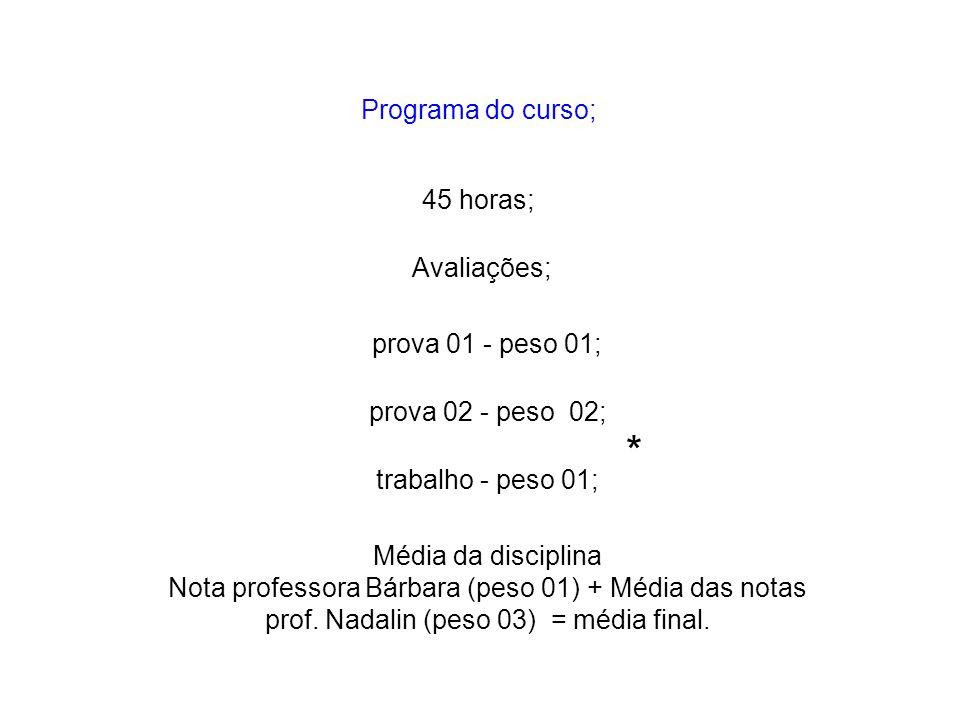 * Programa do curso; 45 horas; Avaliações; prova 01 - peso 01;