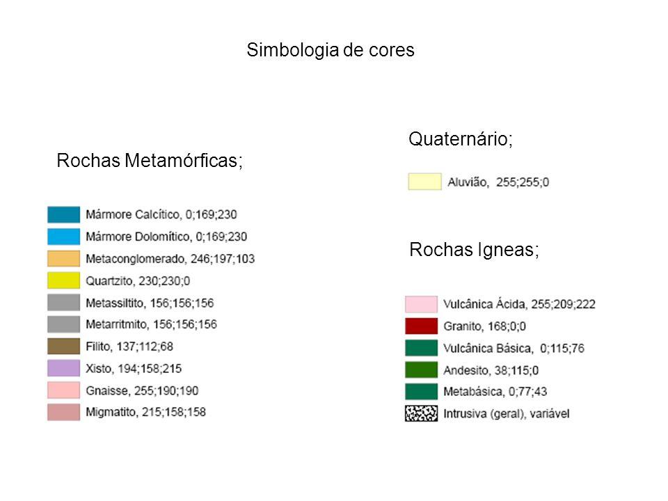 Simbologia de cores Quaternário; Rochas Metamórficas; Rochas Igneas;