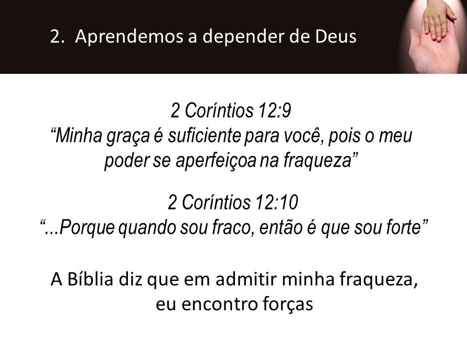 2. Aprendemos a depender de Deus