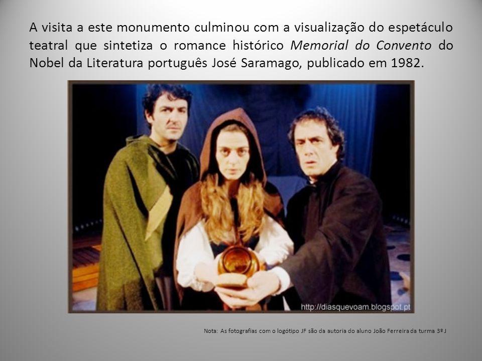A visita a este monumento culminou com a visualização do espetáculo teatral que sintetiza o romance histórico Memorial do Convento do Nobel da Literatura português José Saramago, publicado em 1982.
