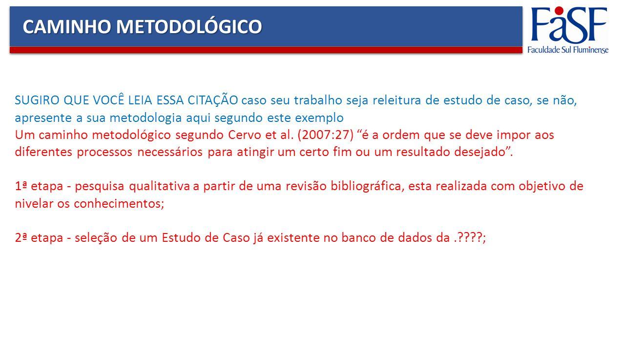 CAMINHO METODOLÓGICO
