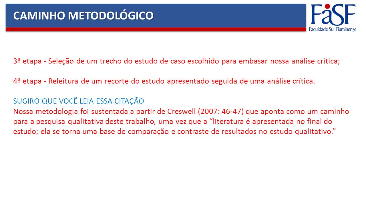 CAMINHO METODOLÓGICO 3ª etapa - Seleção de um trecho do estudo de caso escolhido para embasar nossa análise crítica;