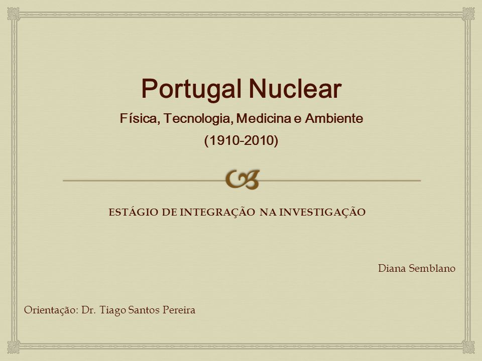 Portugal Nuclear Física, Tecnologia, Medicina e Ambiente (1910-2010)