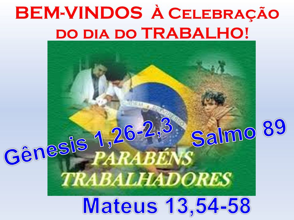 BEM-VINDOS À Celebração do dia do TRABALHO!