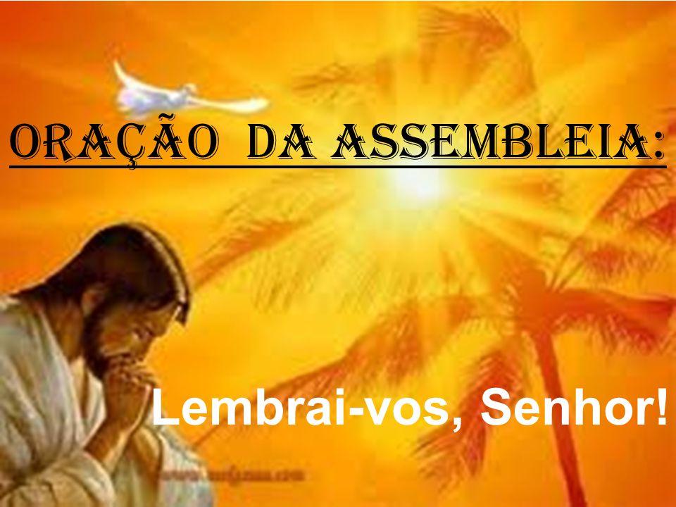 ORAÇÃO DA ASSEMBLEIA: Lembrai-vos, Senhor!