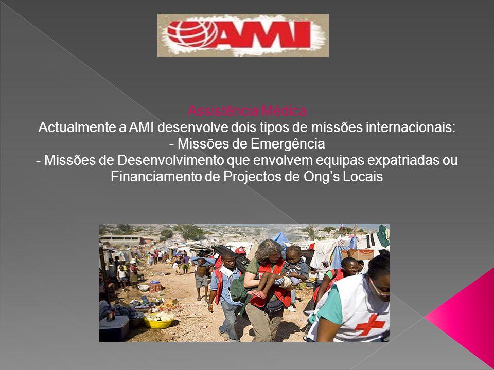 Actualmente a AMI desenvolve dois tipos de missões internacionais: