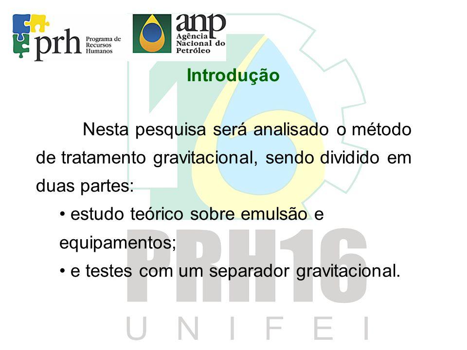Introdução Nesta pesquisa será analisado o método de tratamento gravitacional, sendo dividido em duas partes: