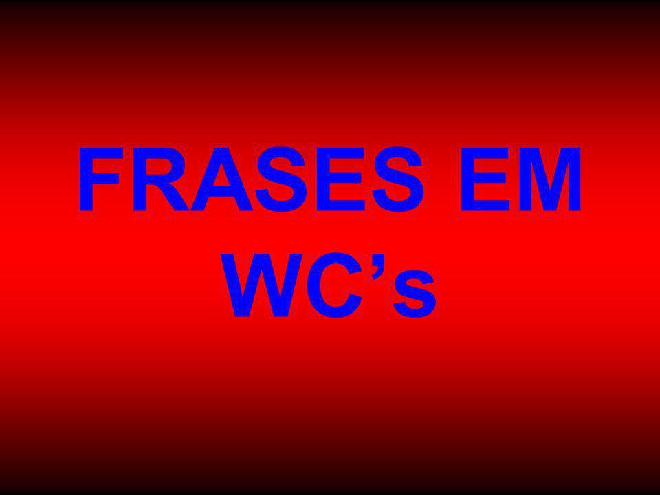 FRASES EM WC's