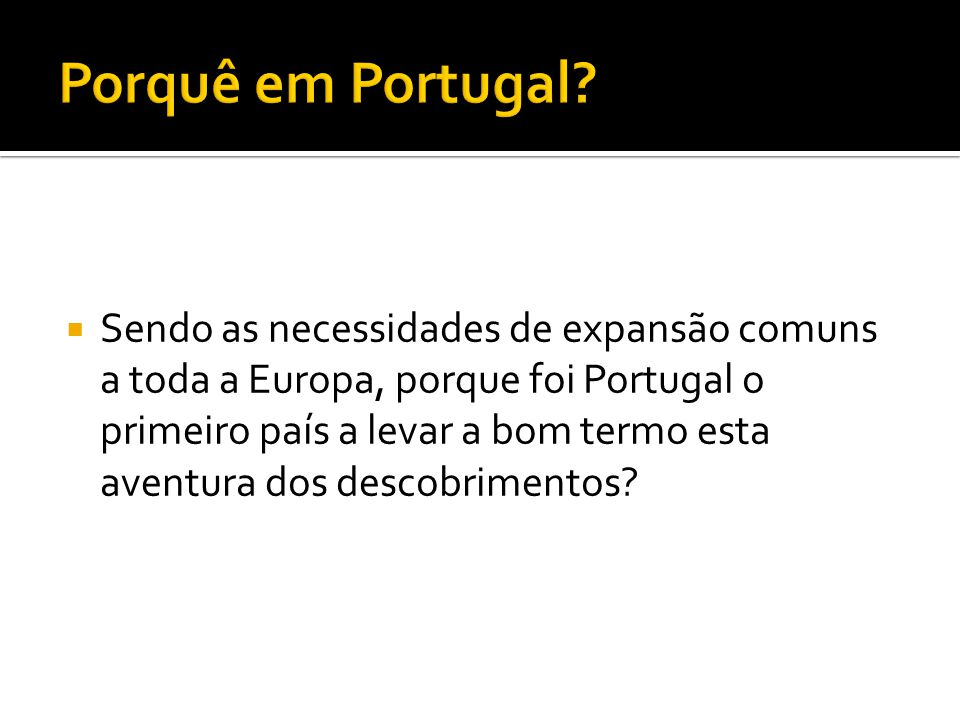 Porquê em Portugal