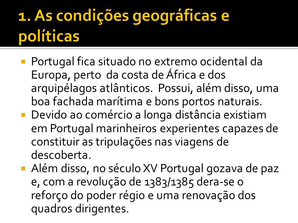 1. As condições geográficas e políticas