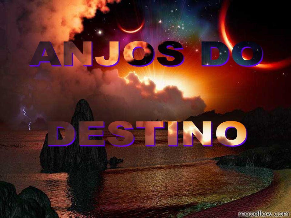 ANJOS DO DESTINO