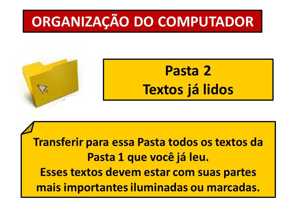 ORGANIZAÇÃO DO COMPUTADOR Pasta 2 Textos já lidos