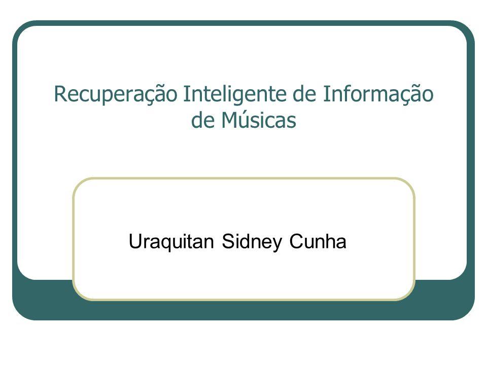 Recuperação Inteligente de Informação de Músicas