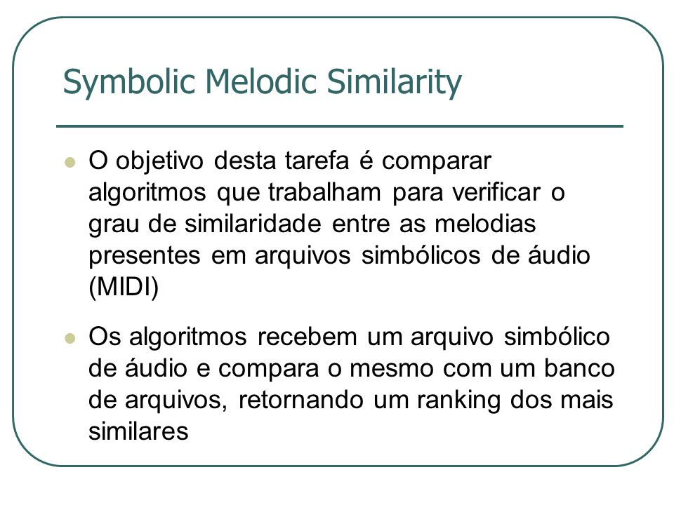 Symbolic Melodic Similarity