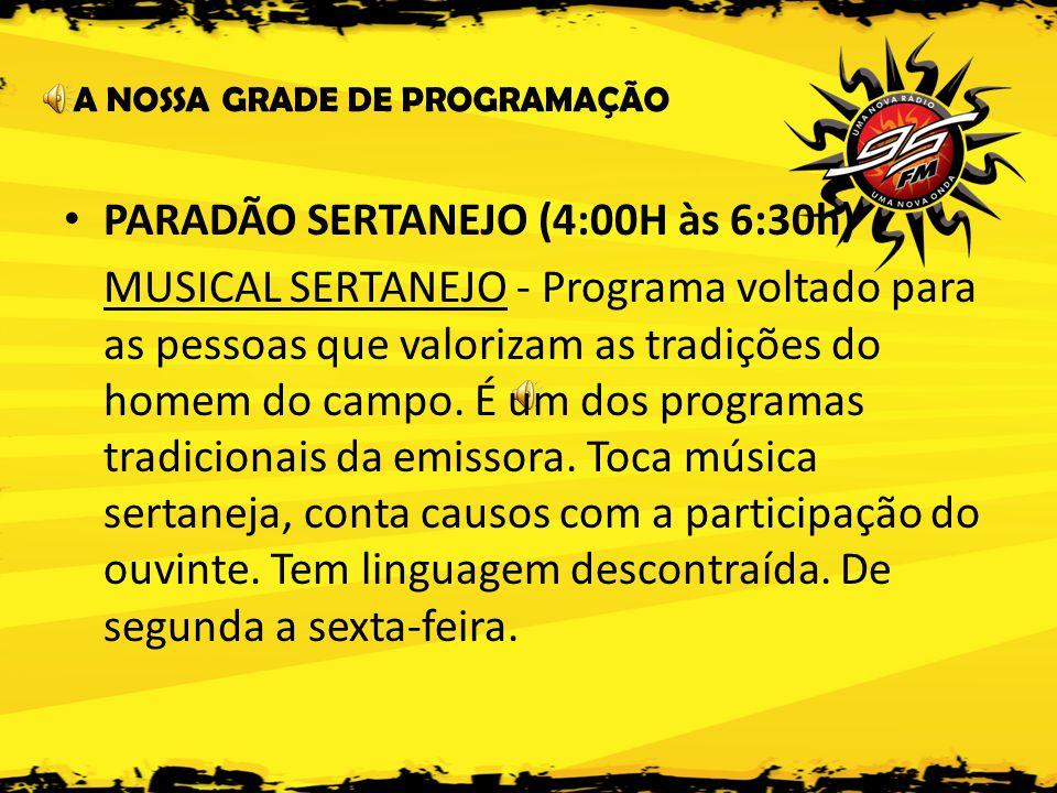 PARADÃO SERTANEJO (4:00H às 6:30h)