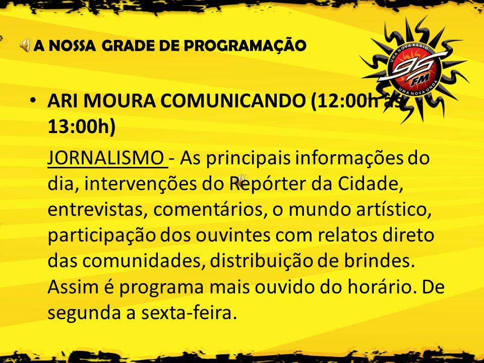 ARI MOURA COMUNICANDO (12:00h às 13:00h)