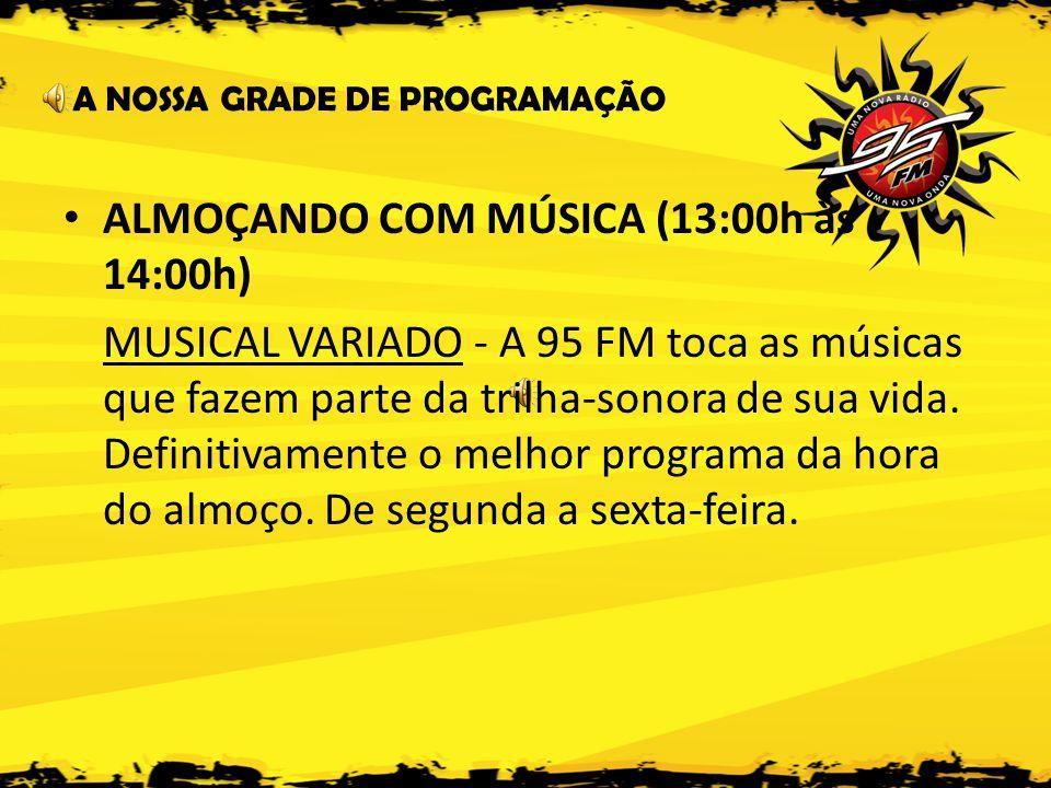 ALMOÇANDO COM MÚSICA (13:00h às 14:00h)
