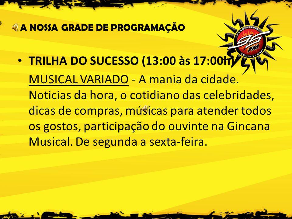 TRILHA DO SUCESSO (13:00 às 17:00h)