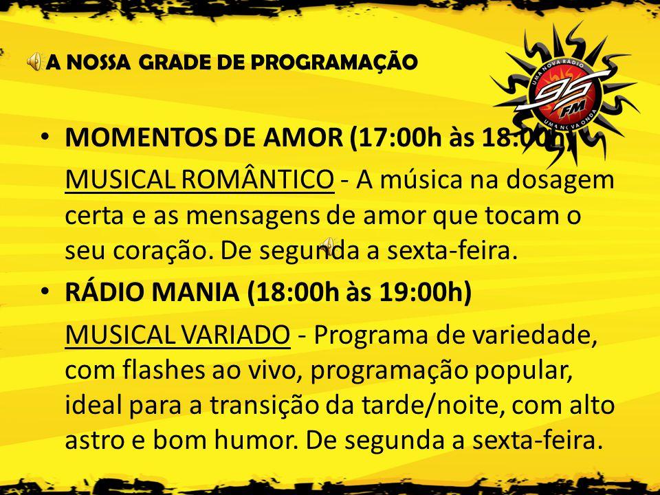 MOMENTOS DE AMOR (17:00h às 18:00h)