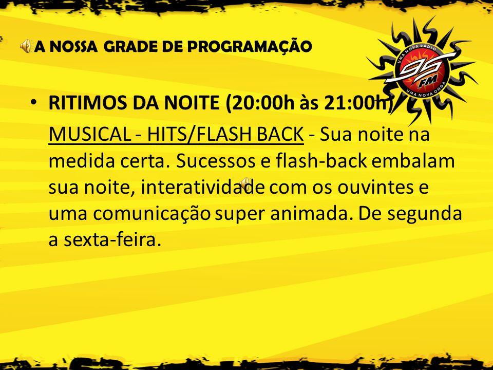RITIMOS DA NOITE (20:00h às 21:00h)