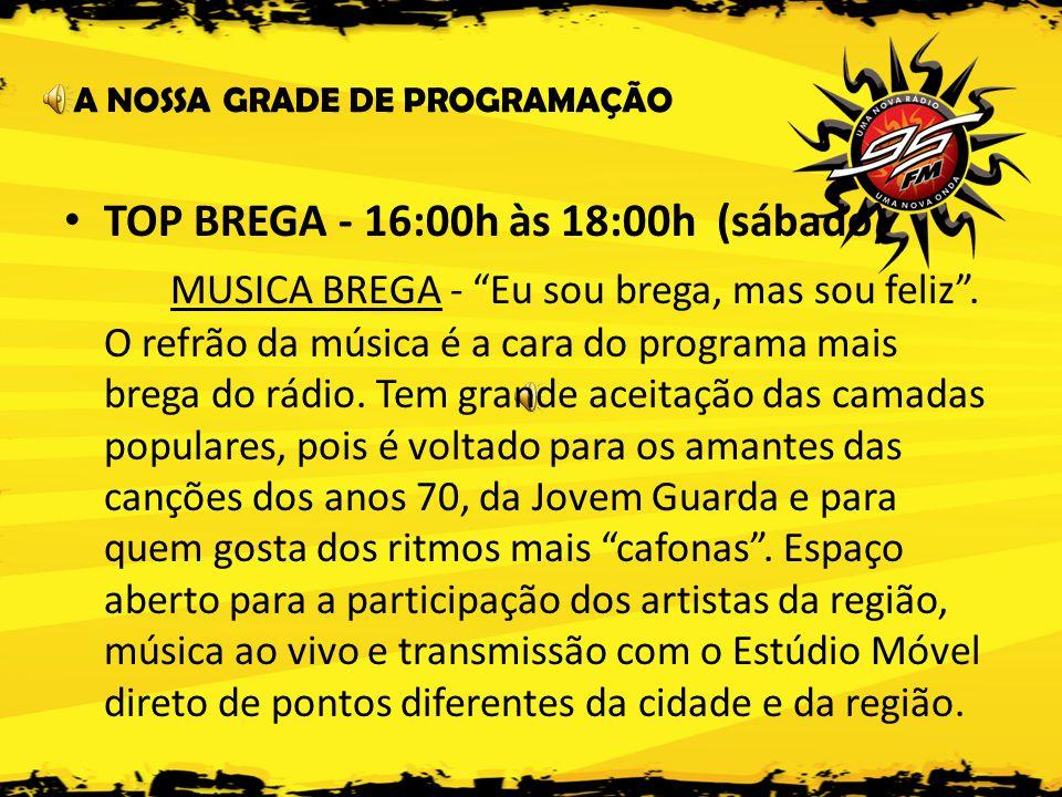 TOP BREGA - 16:00h às 18:00h (sábado)